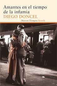 """""""Amantes en el tiempo de la infamia"""" - Diego Doncel."""