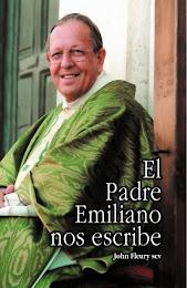 """""""El Padre Emiliano nos escribe""""            por John Fleury scv"""