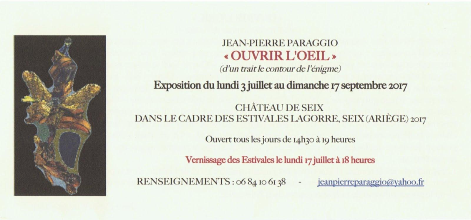 Jean-Pierre PARAGGIO, «OUVRIR L'OEIL», EXPOSITION 3 juillet au 17 septembre 2017
