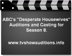 ABC Desperate Housewives Season Eight Auditions