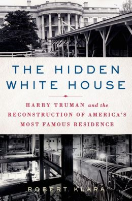 http://www.amazon.com/The-Hidden-White-House-Reconstruction/dp/1250000270/ref=sr_1_sc_1?ie=UTF8&qid=1390923290&sr=8-1-spell&keywords=the+hidden+hite+hosue