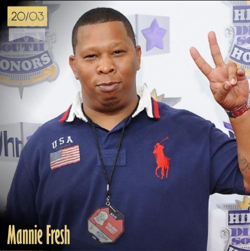 20 de marzo | Mannie Fresh - @manniefresh | Info + vídeos