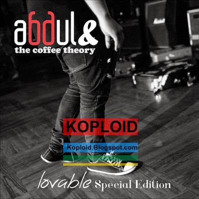 Download Full Album Lagu Abdul & The Coffee Theory - Lovable Special Edition (Album 2014) MP3