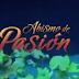 "Primer Promocional de ""Abismo de Pasión"""