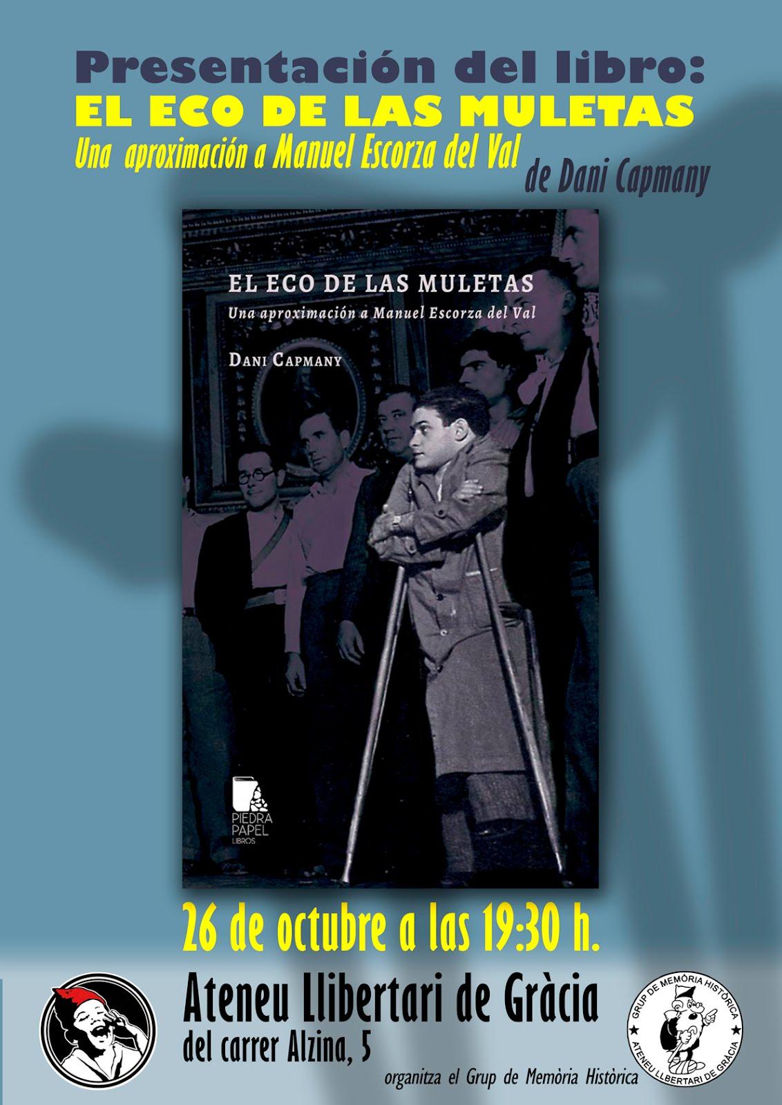 """Presentació del llibre """"Eco de las Muletas. Una aproximación a Manuel Escorza del Val"""""""