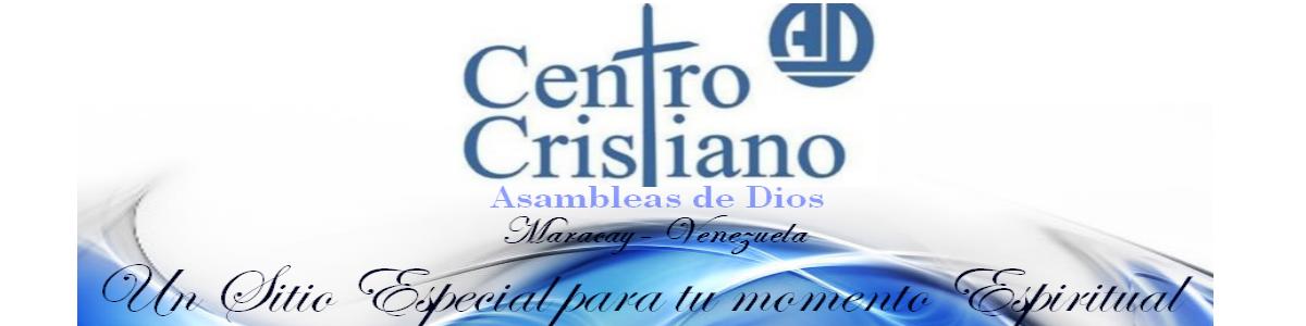 Centro Cristiano Internacional de las Asambleas de Dios-Maracay