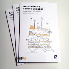 Arquitectura y Cambio Climático. Autor: Miguel Ángel Díaz Camacho. Ilustraciones: Clara Nubiola.