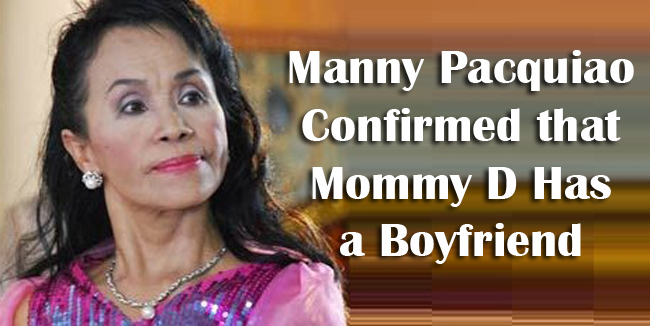 Manny Pacquiao Confirmed that Mommy D Has a Boyfriend