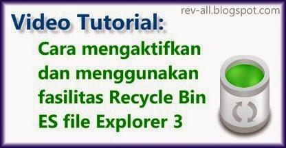 Cara mengaktifkan dan menggunakan recycle bin Es explorer 3 (rev-all.blogspot.com)