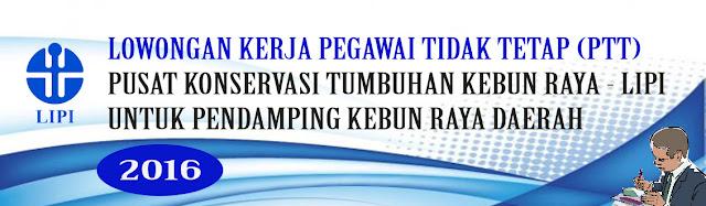 Lowongan Pegawai Tidak Tetap (PTT) Pendamping Kebun Raya Daerah Tahun 2016