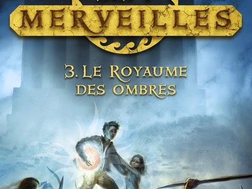 Les sept merveilles, tome 3 : Le royaume des ombres de Peter Lerangis