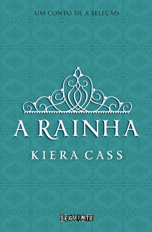 Resenha - A Rainha: Um Conto de A Seleção, de Kiera Cass