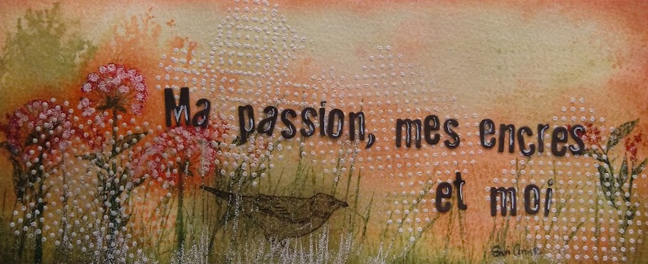Ma passion, mes encres et moi
