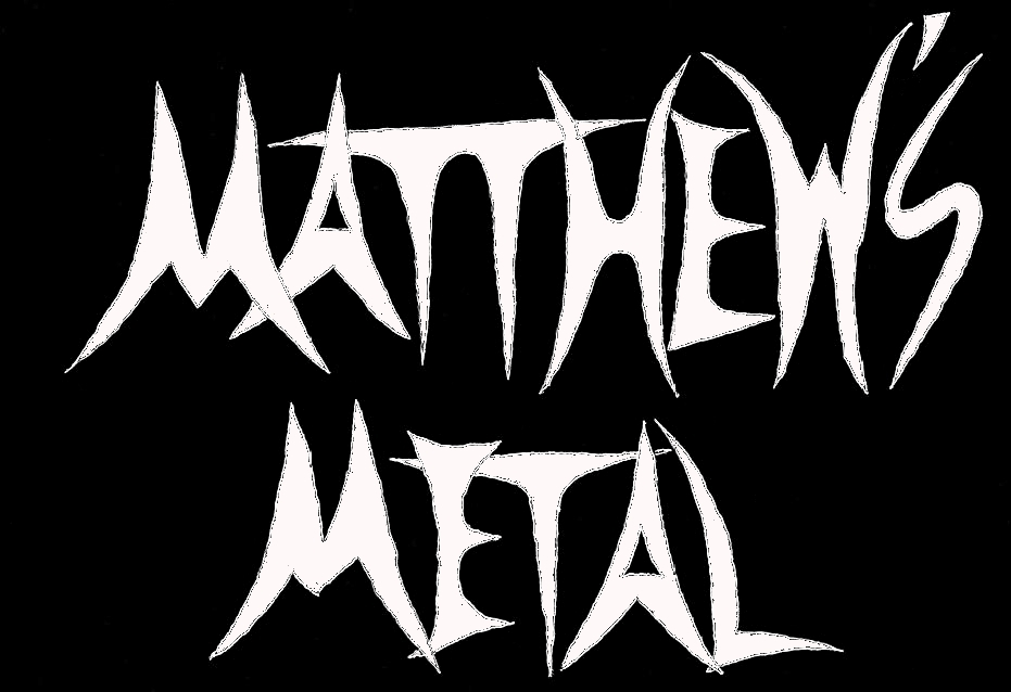 Matthew's Metal