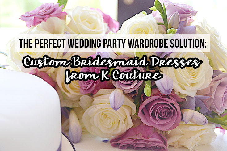 K Couture is the perfect place to shop for a custom bridesmaid dress made to fit YOU!