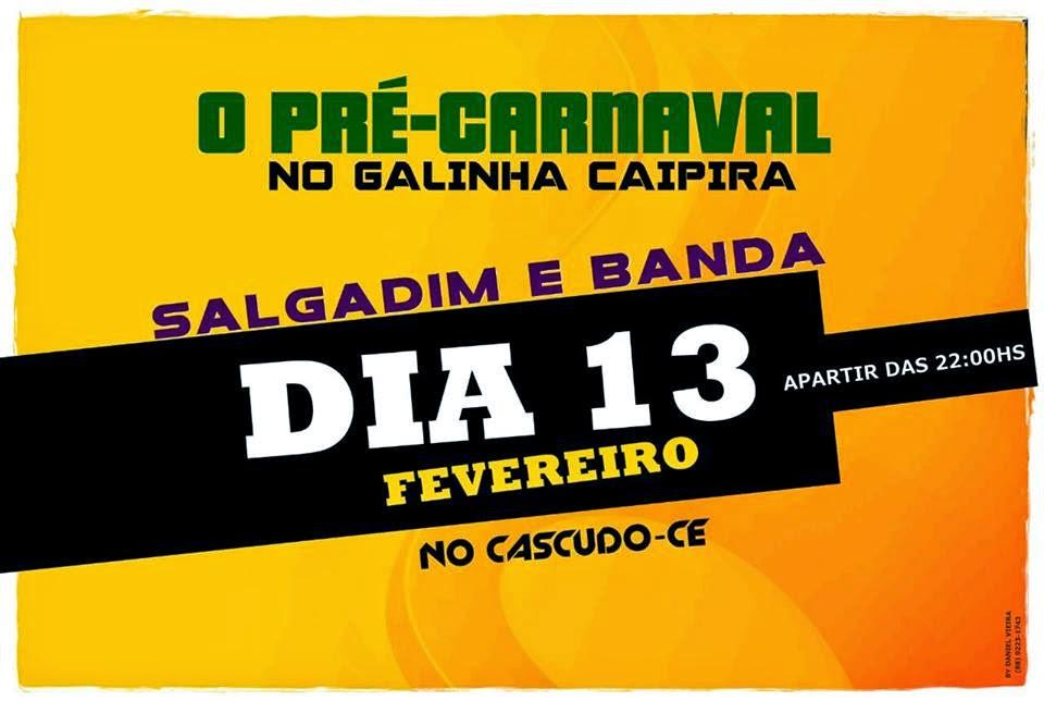 PRÉ - CARNAVAL NO CASCUDO COM SALGADIM E BANDA