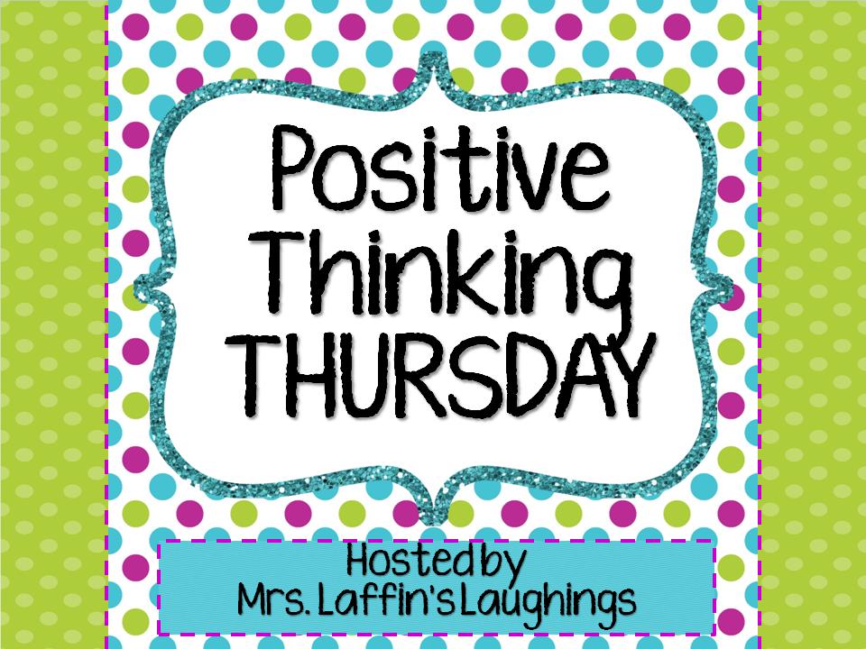 http://mrslaffinslaughings.blogspot.com/2014/10/positive-thinking-thursday-10-9-14.html