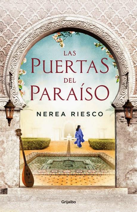 LIBRO - Las Puertas del Paraíso  Nerea Riesco (Grijalbo - 7 mayo 2015)  NOVELA HISTORICA | Edición papel & ebook kindle
