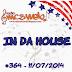 #364 IN DA HOUSE 11/07/2014