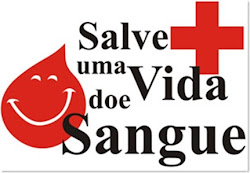 A doação de sangue é um ato voluntário e altruísta que SALVA VIDAS.