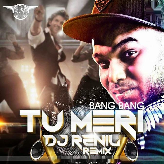 Tu Meri - Bang Bang - DJ RENIL Remix