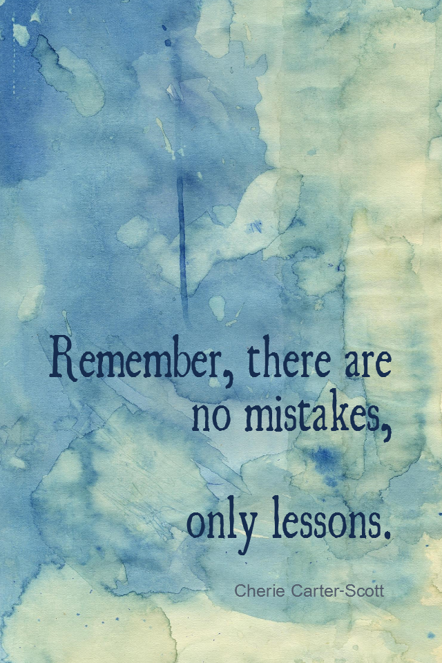 visual quote - image quotation for MISTAKES - Remember, there are no mistakes, only lessons. - Cherie Carter-Scott