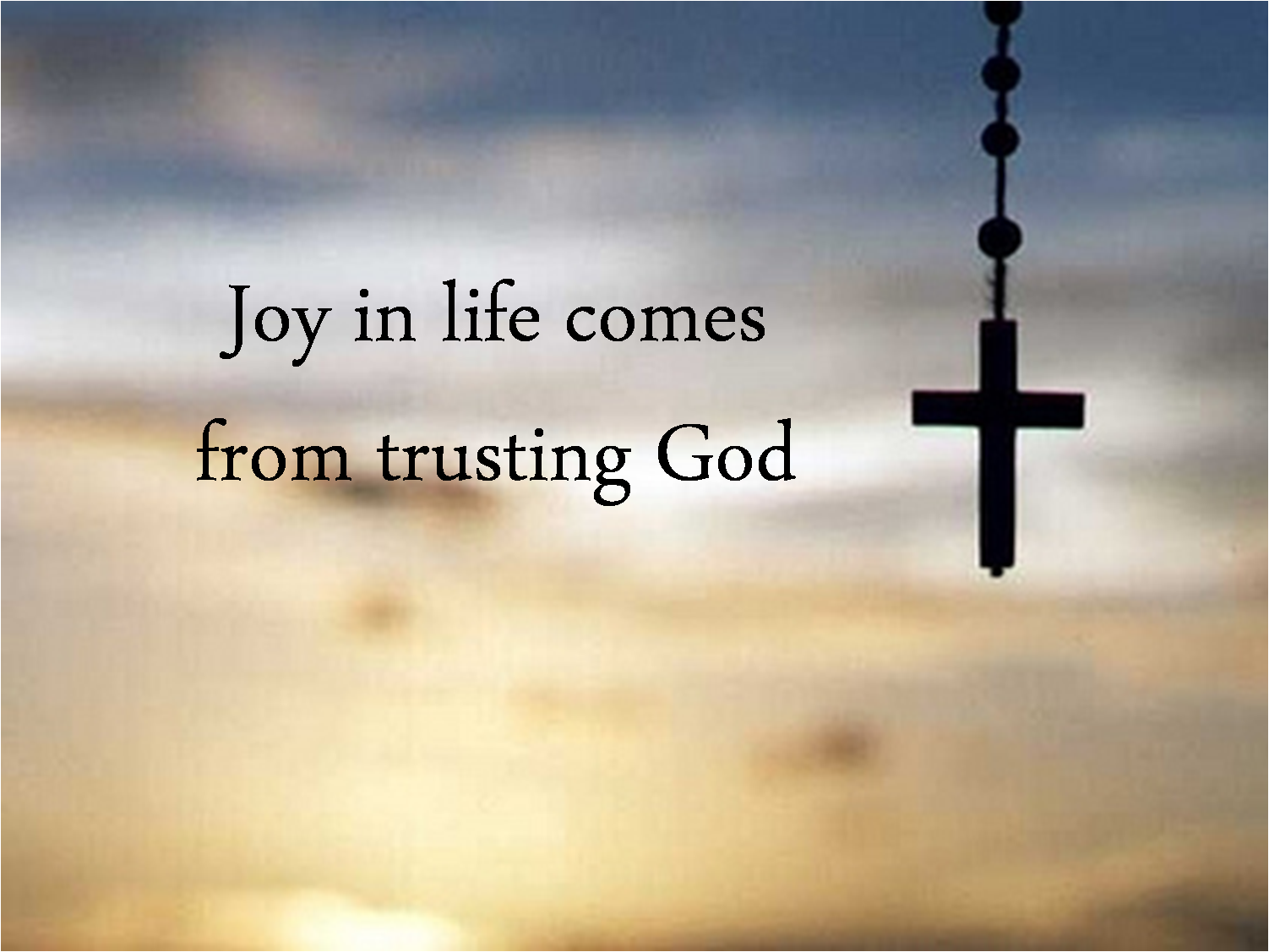 Joy in Life Comes From Trusting God