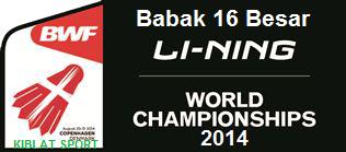 Jadwal Pertandingan Babak 16 Besar BWF World Championships 2014