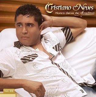 Cristiano Neves - Nunca Deixe de Acreditar - Vol.32