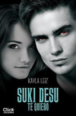 LIBRO - Suki Desu . Te quiero  Kayla Leiz (Click Ediciones - 20 octubre 2015)  NOVELA JUVENIL - NEW ADULT ROMANTICA  Edición ebook kindle | A partir de 14 años  Comprar en Amazon España