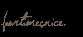fourtimesnice -  Go 'n' watch us grow!