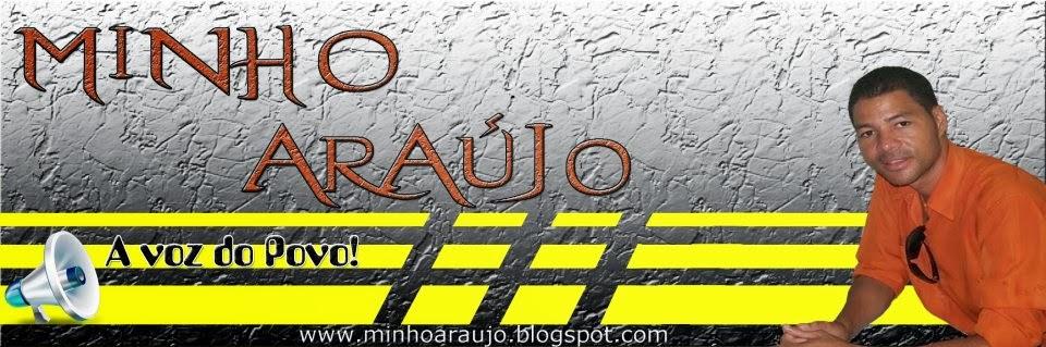 MINHO ARAUJO - A VOZ DO POVO!!