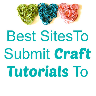 Best Sites to submit craft tutorials to