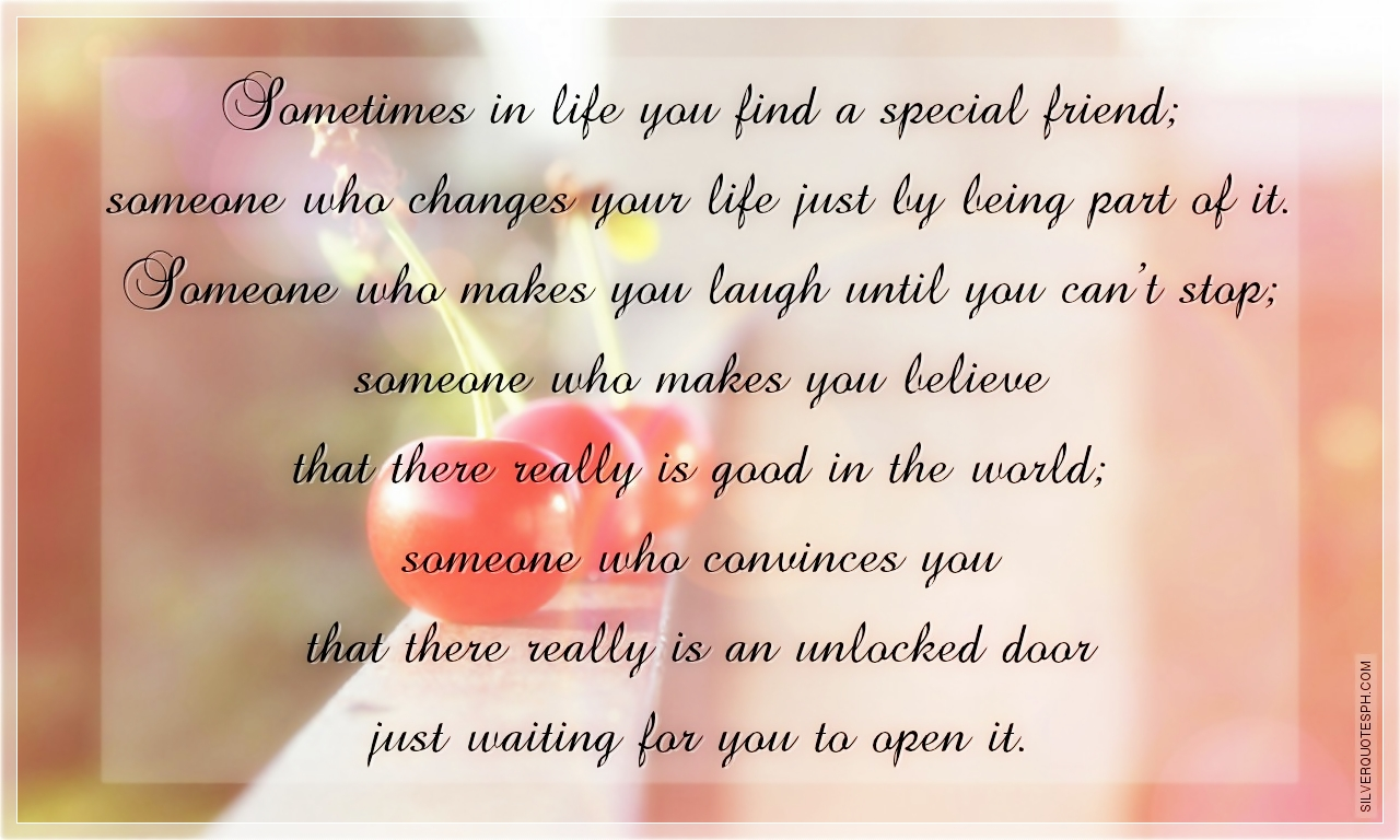 Some Special Quotes About Friendship Sometimes In Life You Find A Special Friend  Silver Quotes