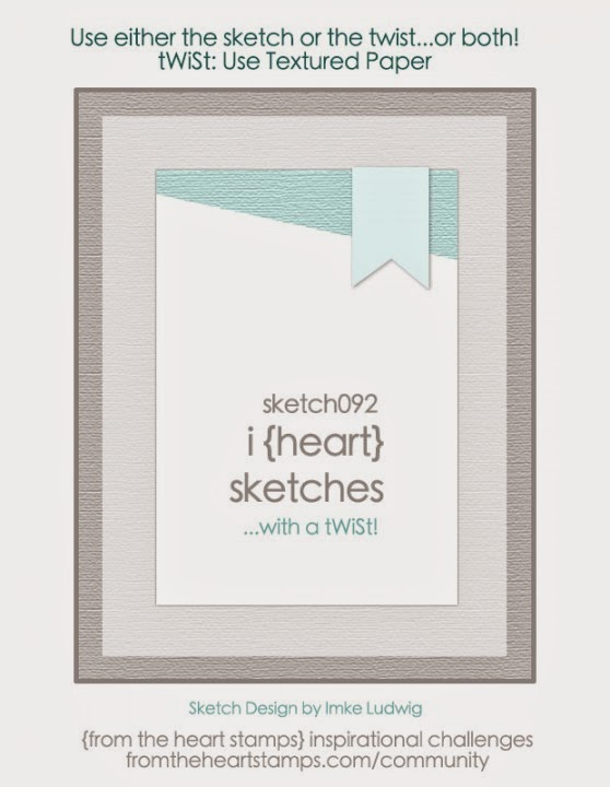http://fromtheheartstamps.com/community/2015/01/05/i-heart-card-sketches-w-a-twist-no-92/