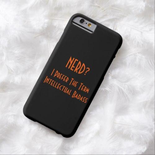 Nerd?.. Intellectual Badass   Funny iPhone Case