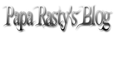 Papa Rasty's Blog