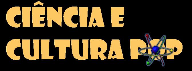 CIÊNCIA E CULTURA POP