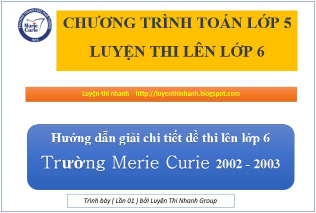 Đáp án đề thi vào lớp 6 môn toán Merie curie năm 2002 - 2003