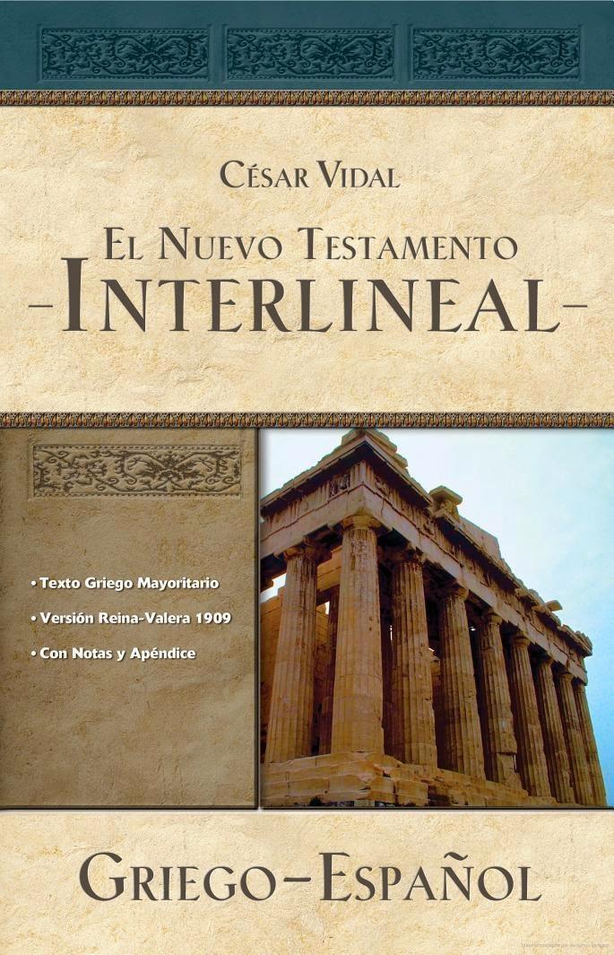 César Vidal-El Nuevo Testamento Interlineal-Griego-Español-