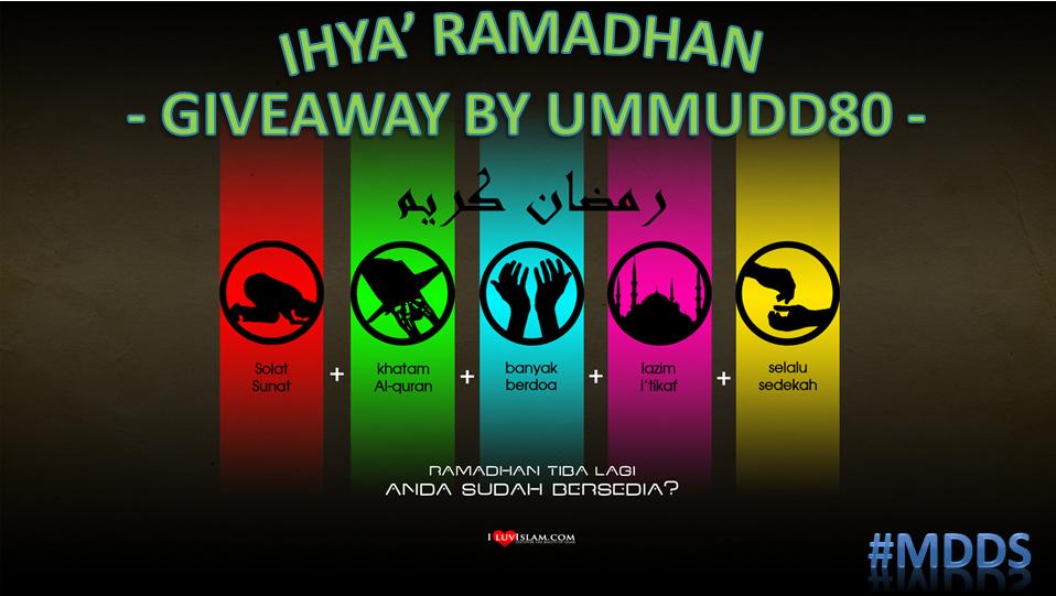 http://ummudd80.blogspot.com/2014/07/ihya-ramadhan-giveaway-by-ummudd80.html