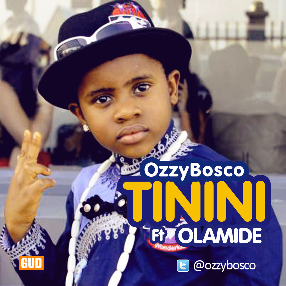 OzzyBosco The 6 Year Old WONDERKID Returns With A Bang TININI Featuring Olamide Mastered By Samklef Listen Download