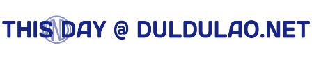 THIS DAY @ DULDULAO.NET