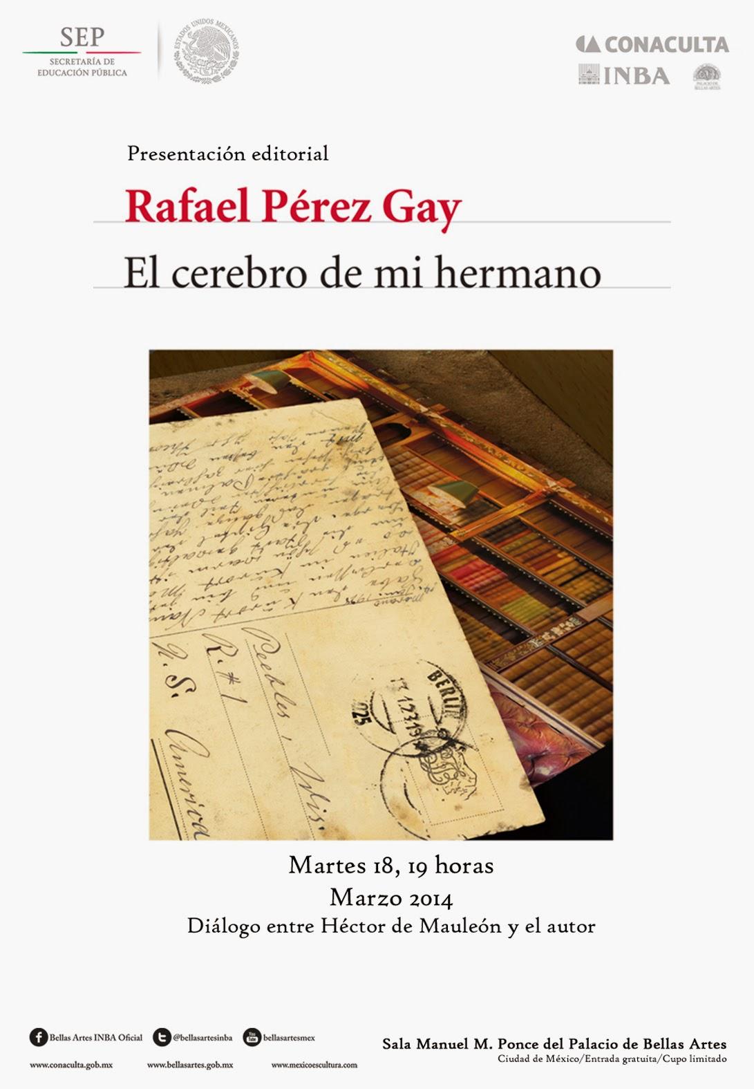 """PResentan """"El cerebro de mi hermano"""" de Rafael Pérez Gay en Bellas Artes"""