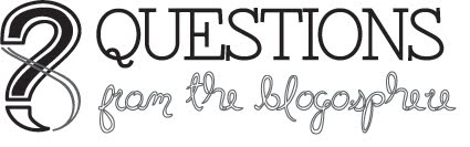 8 questions from the blogosphere