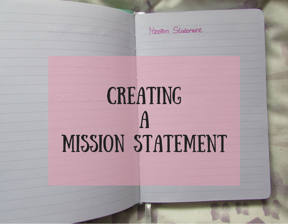 creating life mission statement Create a mission statement in order to fill up your life and not just your schedule.