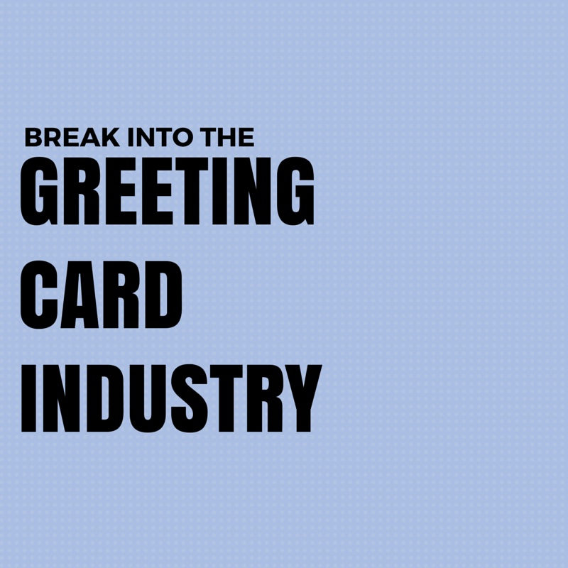 Christine edwards freelance writer how to break into the greeting how to break into the greeting card writing industry m4hsunfo