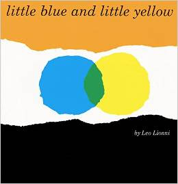 http://www.amazon.com/Little-Blue-Yellow-Leo-Lionni/dp/0688132855