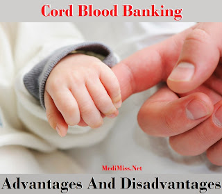 Advantages And Disadvantages: Cord Blood Banking