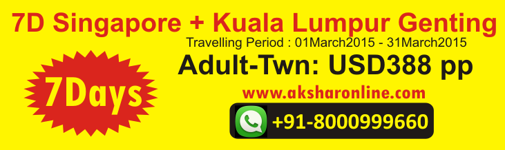 7D Singapore + Kuala Lumpur Genting - 7Days - www.aksharonline.com 8000999660, 9427703236